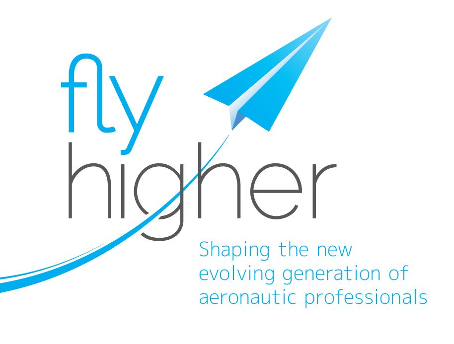 Fly Higher - shaping the new evolving generation of aeronautics professionals